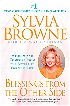 Paperback Blessings from the Other Side : Wisdom and Comfort from the Afterlife for This Life Book