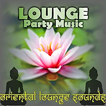 Lounge party music (Oriental lounge sounds)