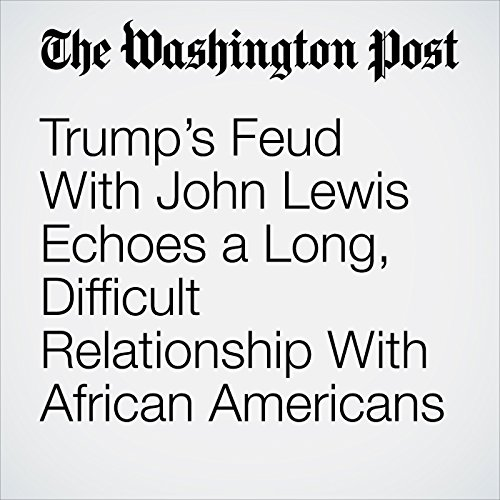 Trump's Feud With John Lewis Echoes a Long, Difficult Relationship With African Americans copertina