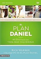 El plan Daniel: 40 días hacia una vida más saludable: seis sesiones [DVD]