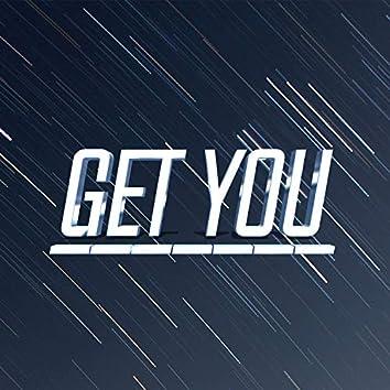 Get You