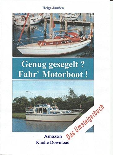 Genug gesegelt? Fahr Motorboot: Das Umsteigerbuch