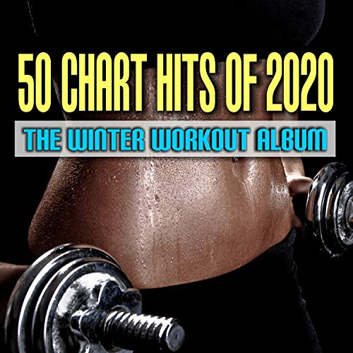 50 Chart Hits of 2020: The Winter Workout Album
