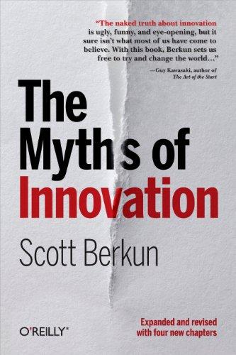 The Myths of Innovation (English Edition)