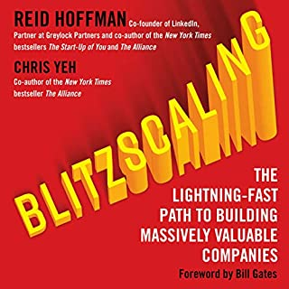 Blitzscaling     The Lightning-Fast Path to Building Massively Valuable Companies              By:                                                                                                                                 Reid Hoffman,                                                                                        Chris Yeh                               Narrated by:                                                                                                                                 Chris Yeh                      Length: 9 hrs and 3 mins     40 ratings     Overall 4.5