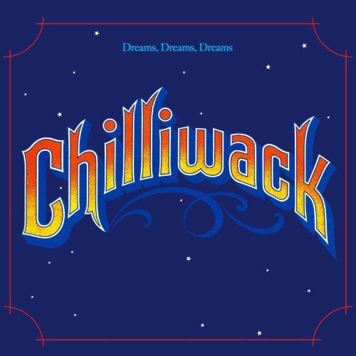Dreams, Dreams, Dreams by Chilliwack