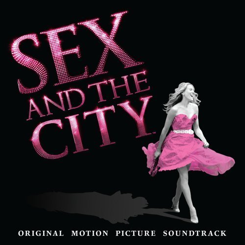 Sex And The City (Original Motion Picture Soundtrack) by Original Soundtrack (2008-05-03)