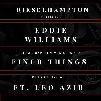 Finer Things (feat. Leo Azir, Eddie Williams)
