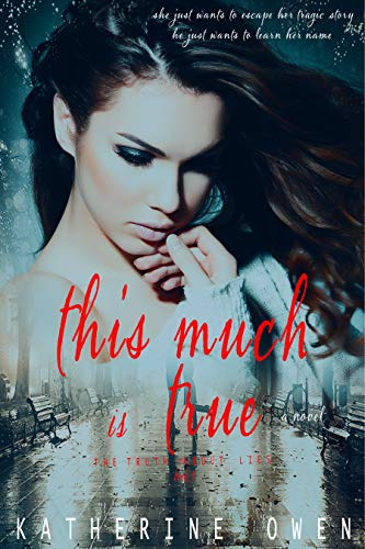 Book: This Much Is True by Katherine Owen