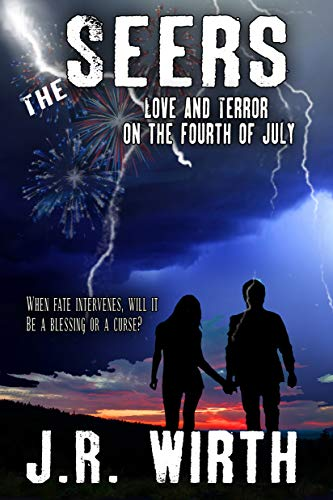 Book: The Seers - Love and Terror on the Fourth of July (Twisted Family Holidays Series Book 3) by J.R. Wirth