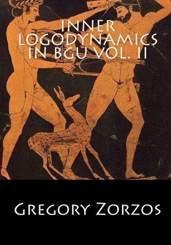 Inner Logodynamics in BGU Vol. II