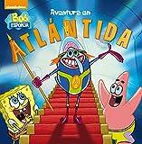Aventura en la Atlántida (Un cuento de Bob Esponja)