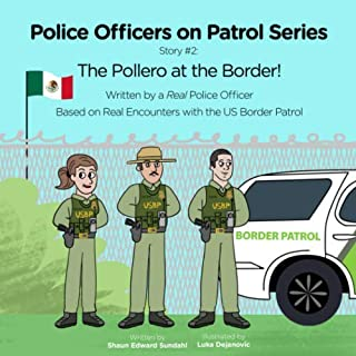 The Pollero at the Border! (Police Officers on Patrol Series)
