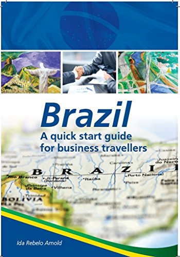 Brazil - a quick start guide for business travellers (English Edition)