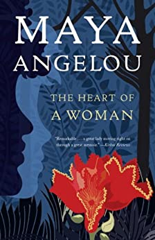 The Heart of a Woman by [Maya Angelou]