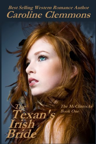 Her wild, eccentric family drives him crazy—but passion-filled nights with her make up for everything…<br><em>The Texan's Irish Bride</em> by Caroline Clemmons