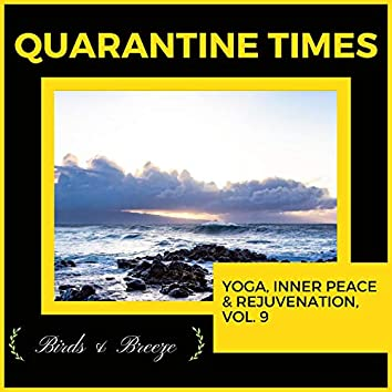 Quarantine Times - Yoga, Inner Peace & Rejuvenation, Vol. 9