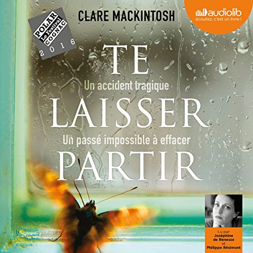 Te laisser partir Audiobook By Clare Mackintosh cover art