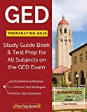 GED Preparation 2018 All Subjects: Exam Preparation Book & Practice Test Questions for the GED Test