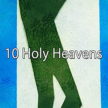 10 Holy Heavens