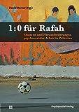 1:0 für Rafah – Chancen und Herausforderungen psychosozialer Arbeit in Palästina (Forum Psychosozial)