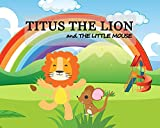 TITUS THE LION AND THE LITTLE MOUSE (English Edition)