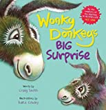 Wonky Donkey's Big Surprise: the fourth book in the internationally bestselling Wonky Donkey series!