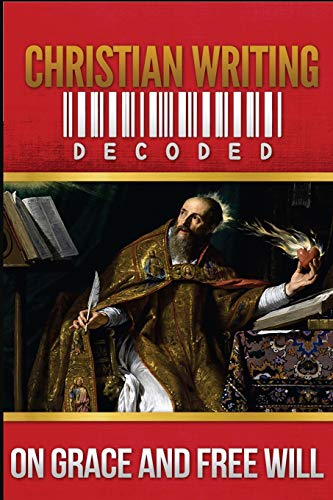 Christian Writing Decoded: On Grace and Free Will