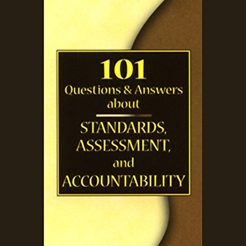 101 Questions & Answers About Standards, Assessment, and Accountability audiobook cover art