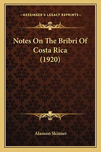 Notes On The Bribri Of Costa Rica (1920)