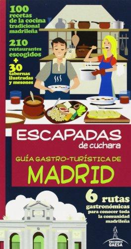 Guia Gastro-Turística de Madrid (Escapadas De Cuchara)