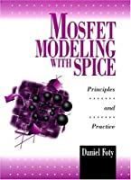 MOSFET Modeling With SPICE: Principles and Practice (Prentice Hall Series in Innovative Technology)
