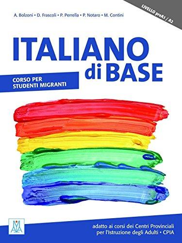 Italiano di base. Corso per studenti migranti. Livello preA1 A2