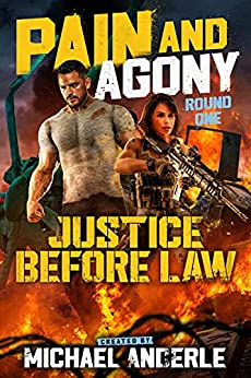 Justice Before Law (Pain and Agony Book 1) by [Michael Anderle]