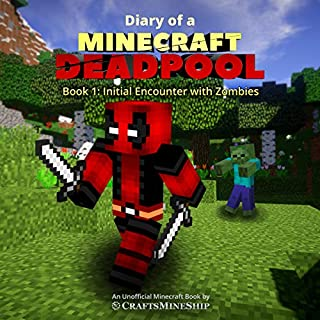 Diary of a Minecraft Deadpool, Book 1: Initial Encounter with Zombies audiobook cover art