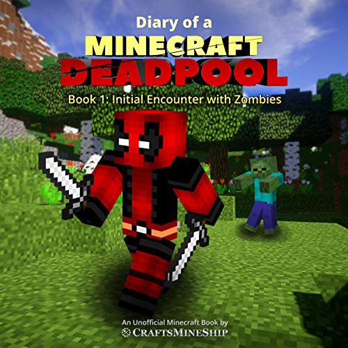 Couverture de Diary of a Minecraft Deadpool, Book 1: Initial Encounter with Zombies