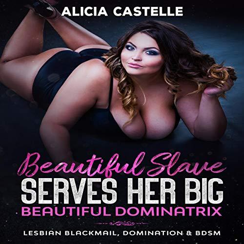 The Beautiful Slave Serves Her Big Beautiful Dominatrix cover art