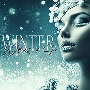 Winter Wellness & Spa. Collection of Delicate New Age Music, Healing Treatments, Massage, Aromatherapy