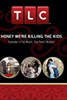 Honey We're Killing the Kids - Episode 1:Too Much, Too Soon (Busby)