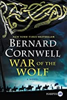 War of the Wolf: A Novel (Saxon Tales, 11)
