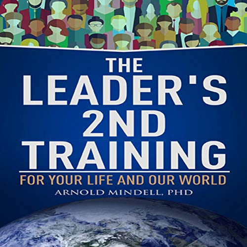 The Leader's 2nd Training: For Your Life and Our World audiobook cover art