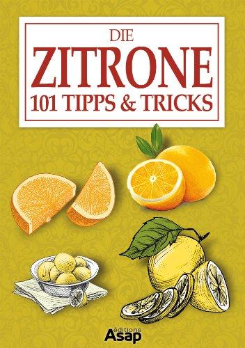 Die Zitrone: 101 Tipps & Tricks