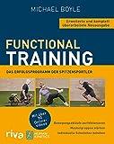 Functional Training – Erweiterte und komplett überarbeitete Neuausgabe: Bewegungsabläufe...