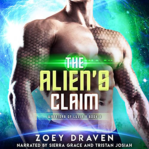 The Alien's Claim: A Sci-fi Alien Warrior Romance Audiobook By Zoey Draven cover art