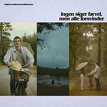 Ingen Siger Farvel, Men Alle Forsvinder (Original Soundtrack)