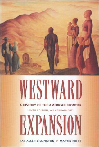 Westward Expansion: A History of the American Frontier