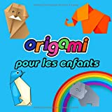 Origami pour les Enfants: 58 Origamis pour les enfants (Loisirs creatifs).