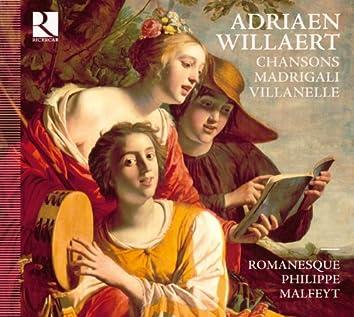Willaert: Chansons, Madrigali & Villanelle