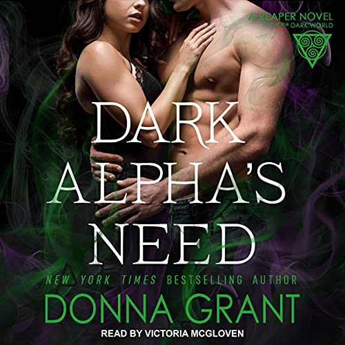 Dark Alpha's Need Audiobook By Donna Grant cover art