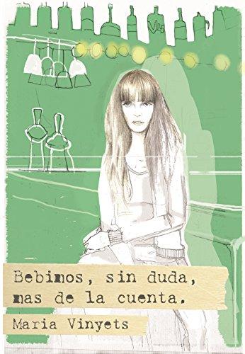 BEBIMOS, SIN DUDA, MÁS DE LA CUENTA (Spanish Edition)